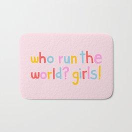 Who Run The World? Girls! Bath Mat