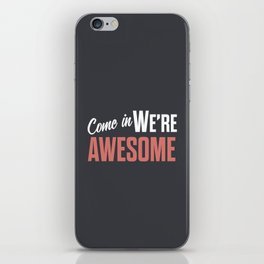 Come in we are awesome, vintage Business sign, shop entrance, we're open, store signs iPhone Skin