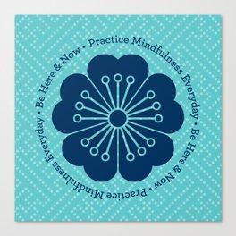 Practice Mindfulness Everyday IV Canvas Print