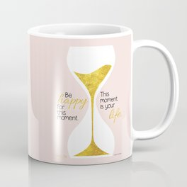 Gold Hourglass - Be Happy for this Moment Omar Khayyam Persian philosopher quote print Coffee Mug