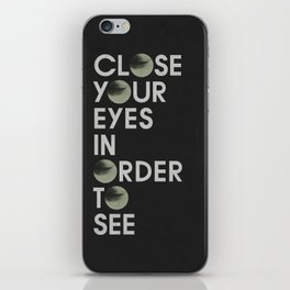 CLOSE YOUR EYES iPhone Skin