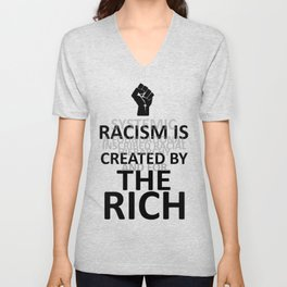 RACISM IS CREATED BY THE RICH Unisex V-Neck