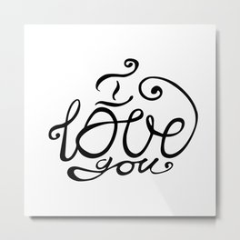 I LOVE YOU hand lettering -handmade calligraphy, vector Metal Print