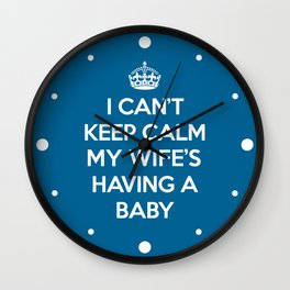 Keep Calm Wife Baby Quote Wall Clock