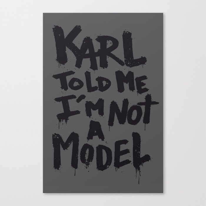 Karl told me... Canvas Print