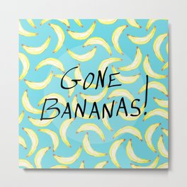 Gone Bananas! Metal Print