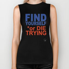 Find yourself or die trying Biker Tank