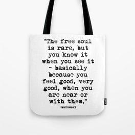 Charles Bukowski Quote Free Soul Tote Bag