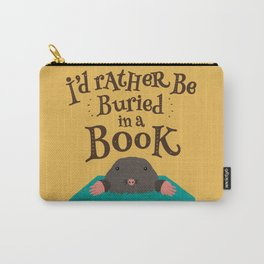 I'd Rather be Buried in a Book - Mole Carry-All Pouch