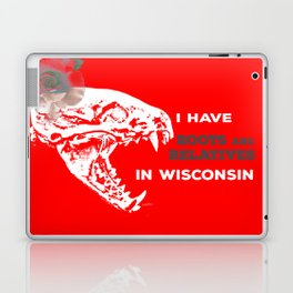 I Have Roots and Relatives in Wisconsin Laptop & iPad Skin
