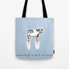 and no-one thought to ask if cows could fly Tote Bag