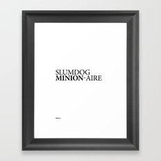 SLUMDOG MINION-AIRE Framed Art Print