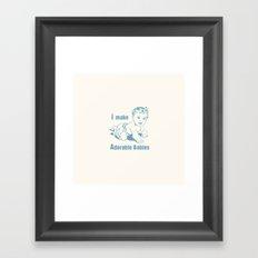 I Make Adorable Babies Framed Art Print