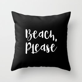 Beach, Please Throw Pillow