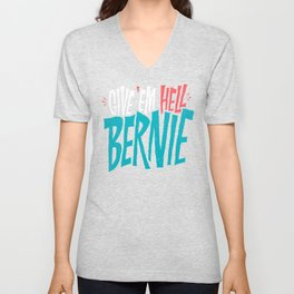 Give 'em Hell Bernie Unisex V-Neck