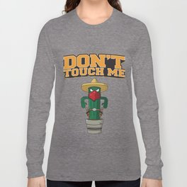 Don't Touch Me Gift Long Sleeve T-shirt