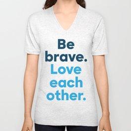 Be Brave - Bold Unisex V-Neck
