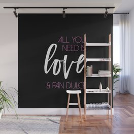 All you need is love & pan dulce Wall Mural