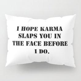Karma Pillow Sham