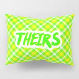 Theirs Pillow Sham