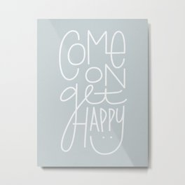 Come On Get Happy Metal Print