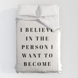 I believe in the person I want to become Comforters