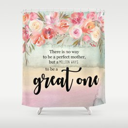 Great one | Mother's day gift Shower Curtain