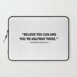 Believe you can and you're halfway there. Laptop Sleeve