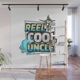 Reel Cool Uncle Fishing Fathers Day Reel Cool Fishing Gifts for UncIe I Dad Gift Wall Mural