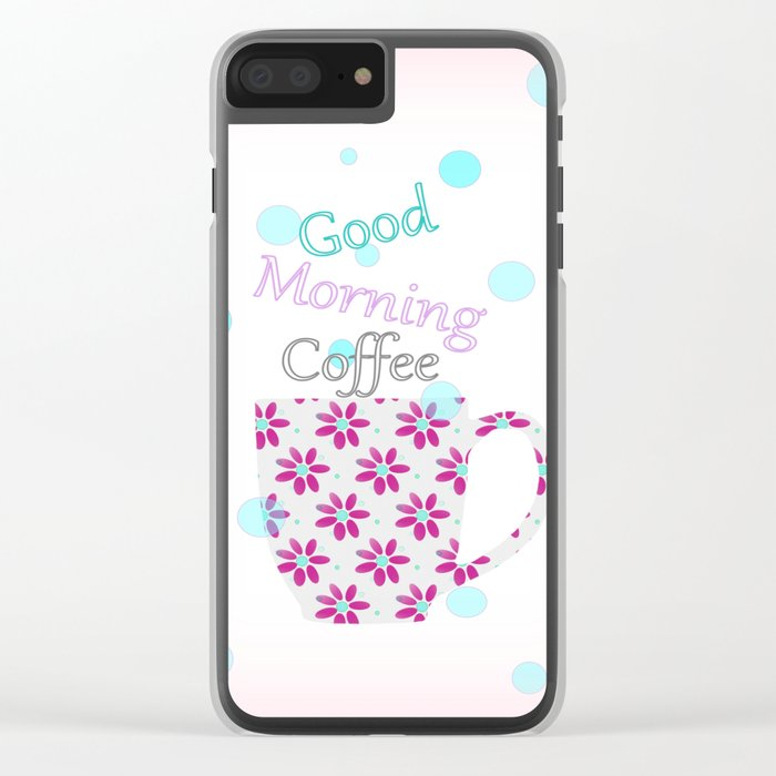 Good Morning Clear iPhone Case