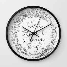 Work Hard & Dream Big Wall Clock