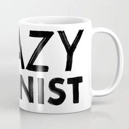 Crazy Feminist Coffee Mug