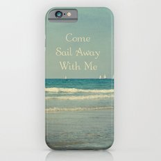 Come Sail Away With Me iPhone 6s Slim Case
