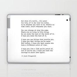For what it's worth -  F Scott Fitzgerald Laptop & iPad Skin