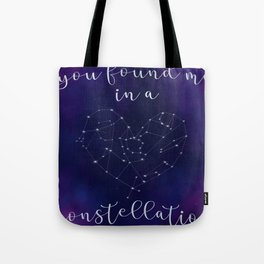 You found me in a constellation Tote Bag