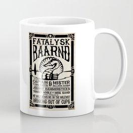 Fatalysk Baarnd Concert Poster Coffee Mug