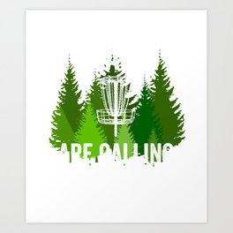 Chains Are Calling - Funny Disc Golf Shirt Frisbee Men Women Art Print