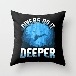 Divers do it deeper, funny design for scuba divers Throw Pillow