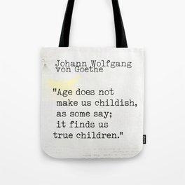 Johann Wolfgang von Goethe quote Tote Bag