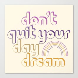 Don't Quit! Canvas Print