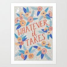 Whatever it Takes - Grey Art Print