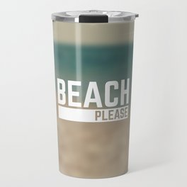 Beach Please Funny Quote Travel Mug