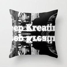 Keep Kreating Throw Pillow