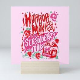 Horror Movies & Strawberry Milk  Mini Art Print