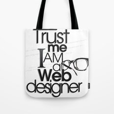 Trust Me I am Web Designer Tote Bag