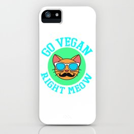 Go Vegan Right Meow Tshirt Design Cool shirt Designs iPhone Case