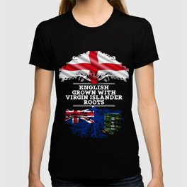 English Grown With Virgin Islander Roots T-shirt