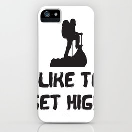 I Like To Get High Funny Rock Climbing iPhone Case