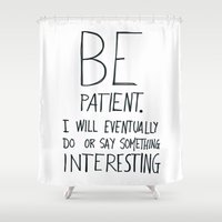 film Shower Curtains featuring Be patient. by Villaraco