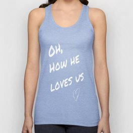 Oh how he loves Unisex Tank Top